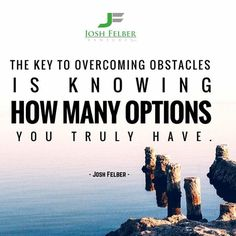 What are your options? #entrepreneur #freedom #time #10XSuccess joshfelber.com