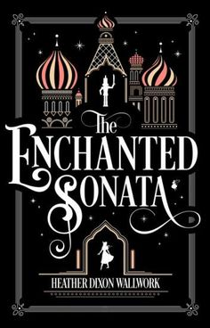 [PDF] [Books] The Enchanted Sonata By - Heather Dixon Wallwork I Love Books, Good Books, Books To Read, My Books, Book Cover Art, Book Cover Design, Book Design, Layout Design, Book Art