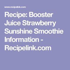 Recipe: Booster Juice Strawberry Sunshine Smoothie Information - Recipelink.com