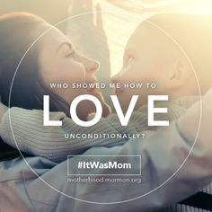 Who showed me how to love unconditionally? #ItWasMom