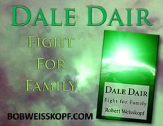 DALE DAIR - Fight for Family.  3rd novel in the Journey of the Freighter Lola scifi series from Robert Weisskopf. Available priced from FREE to $10.99 in both Kindle E-book or Paperback it can be found at Amazon, Barnes & Noble, or CreateSpace at http://amzn.to/2waD1rz or with the inks on my blog at https://bobweisskopf.com/shop-for-my-books/