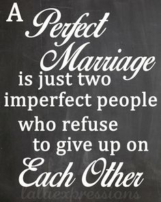 A Perfect Marriage is just two imperfect people who refuse to give up on Each Other. Renewed love for the journey. Marriage Relationship, Happy Marriage, Marriage Advice, Relationships, Great Quotes, Quotes To Live By, Me Quotes, Inspirational Quotes, People Quotes