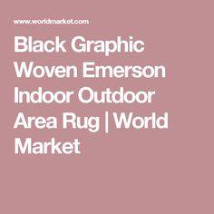 Black Graphic Woven Emerson Indoor Outdoor Area Rug | World Market