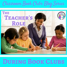 The Teacher's Role in Classroom Book Clubs