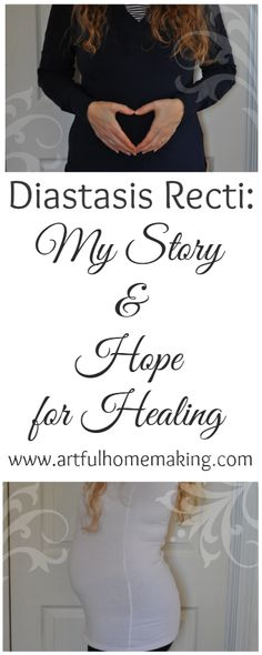 SO glad I found this~~Link in text to another website that I need to buy the program~~Artful Homemaking: Diastasis Recti: My Story and Hope for Healing