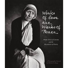 Works of Love Are Works of Peace: Mother Teresa of Calcutta and the Missionaries of Charity Woman Quotes, Quotes Quotes, Qoutes, Rich Quotes, Strong Quotes, Change Quotes, Mother Theresa Quotes, Mother Quotes, Missionaries Of Charity