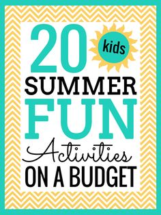 20 Summer Fun Activities on a Budget For Kids