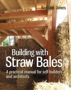 A guide to building your own home from straw bales with beautiful photos and added information on UK planning permissions and building regulations.
