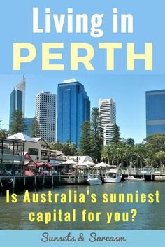 The lowdown on living in Perth for anyone moving to Australia & deciding which Australian city to live in. Read about Perth weather, lifestyle, job market, beautiful Perth beaches & Kings Park, Perth nightlife & nearby holiday destinations such as Rottnest Island & Margaret River!