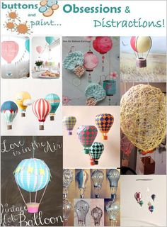 buttons and paint...: Obsessions & Distractions - Hot Air Balloon Crafts