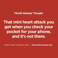 That mini heart attack you get when you check your pocket for your phone, and it's not there.
