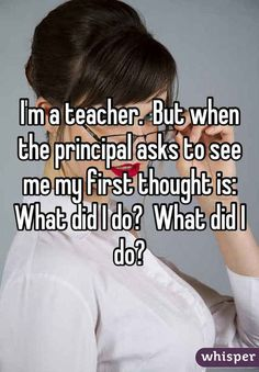 On relating more to students than people realize: | 19 Brutally Honest Teacher Confessions