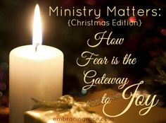 Ministry Matters {Christmas Edition}: How Fear is the Gateway to Joy » Embracing Grace