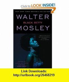 Black Betty  Featuring an Original Easy Rawlins Short Story Gator Green (9780743451789) Walter Mosley , ISBN-10: 0743451783  , ISBN-13: 978-0743451789 ,  , tutorials , pdf , ebook , torrent , downloads , rapidshare , filesonic , hotfile , megaupload , fileserve