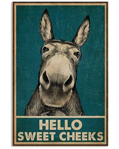 Hello Sweet Cheeks Donkey shirts, apparel, posters are available at Ateefad Outfits Store.