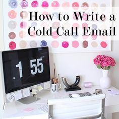 How to Write a Cold Call Email ~ very helpful.