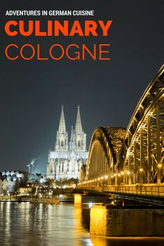 Culinary Cologne: Adventures in German Cuisine | Germany | German Food | Traditional Cuisine | City Break | Foodie Guide | Best restaurants in Cologne | Koln Guide | Kolsch | Breweries | City Break