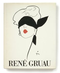 René Gruau - Text by Frieda Grafe, Interview with Gruau by Joelle Chariau, Foreward by Hubert de Givenchy