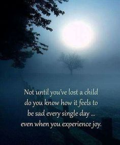 So very true miss my daughter. Tina and my grandson tyler so much