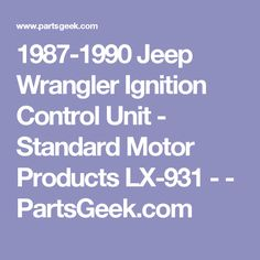 1987-1990 Jeep Wrangler Ignition Control Unit - Standard Motor Products LX-931 - - PartsGeek.com