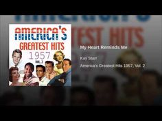 My Heart Reminds Me- Kay Starr
