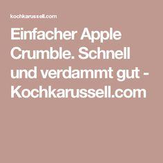 Einfacher Apple Crumble. Schnell und verdammt gut - Kochkarussell.com