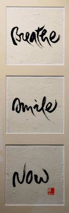 Breathe / Smile / Now - Thich Nhat Hanh Calligraphy