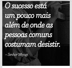 O sucesso...