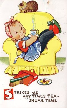 Mabel Lucie Attwell (1879-1964), British illustrator / vintage postcard depicts young girl relaxing in easy chair taking tea break from housework 'Strike's me any time's tea - break time', UK