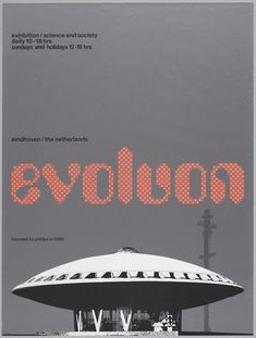 Wim Crouwel – Evoluon 1966. Founded by Philips. – 1980