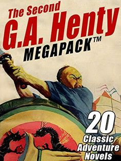 The Second G.A. Henty MEGAPACK TM: 20 Classic Adventure Novels - Kindle edition by G.A. Henty. Literature & Fiction Kindle eBooks @ Amazon.com. 99 Cents