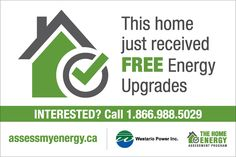 This home just received FREE Energy Upgrades from Westario Power Inc. Interested? Recently printed coroplast lawn signs.