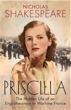 Priscilla: the Hidden Life of an Englishwoman in Wartime France by Nicholas Shakespeare – review | Books | The Observer