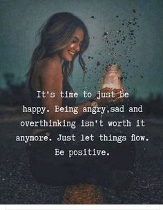It's time to just be happy Wisdom Quotes, True Quotes, Words Quotes, Great Quotes, Wise Words, Motivational Quotes, Inspirational Quotes, Sayings, True Happiness Quotes