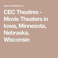 CEC Theatres - Movie Theaters in Iowa, Minnesota, Nebraska, Wisconsin