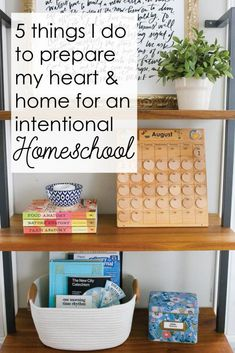 5 Things to Help You Prepare Your Heart & Home For an Intentional Homeschool Year - The Littles & Me