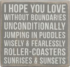 Primitives By Kathy Sign - I Hope You Love Without Boundaries Unconditionally... #PrimitivesByKathy #RusticPrimitive