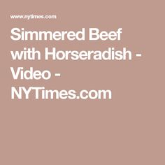 Simmered Beef with Horseradish - Video - NYTimes.com