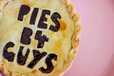 Pie Kinda Guy - cos pies will always be there for you | Fashion Journal Recipe