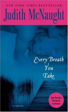 Every Breath You Take: A Novel by Judith McNaught, http://www.amazon.com/dp/0345479912/ref=cm_sw_r_pi_dp_WLrXqb0N91XJ1    I RATED THIS BOOK A 4