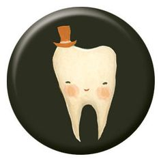 Top hat tooth - The Black Apple Nice button badge to get after a tooth falls out - the link is to a wholesale site however, so unless you have a dozen kids...