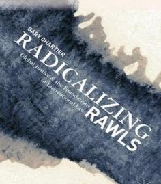 Radicalizing Rawls: Global Justice And The Foundations Of International Law PDF