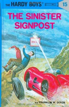 The Sinister Signpost (Hardy Boys #15) by Franklin W. Dixon. $7.99. Author: Franklin W. Dixon. Reading level: Ages 8 and up. Publisher: Grosset & Dunlap; New edition edition (September 1, 1936). 192 pages