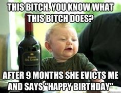 drunk baby wine meme evicts me happy birthday funny pics pictures pic picture image photo images photos lol Memes Humor, Drunk Humor, Ecards Humor, Nurse Humor, Drunk Baby Memes, Parent Humor, Funny Humor, Funny Babies, Funny Kids