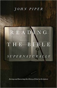 "Coming April 2017  ""This is a book about what it means to read the Bible supernaturally. I know that sounds strange. If there is anything obvious about you and me, it is that we are natural, ordinary, finite, mortal. We are not angels or demons; and we are certainly not God. But if the Bible is what it claims to be — namely, inspired by God — then it has a supernatural origin. And what I will try to show is that such a book calls for more than your natural kind of reading. Not less. But…"