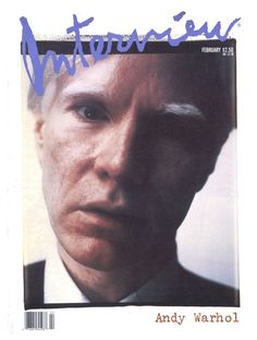 ANDY WARHOL ON Interview FEBRUARY 1989 COVER. PHOTO BY ANDY WARHOL. The same year I was born.