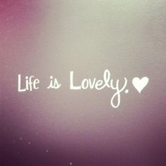 life is lovely | so enjoy it | the wellness warrior