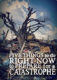 Would you be ready if disaster struck? While none of us want to think about the worst case scenario, the truth is that that the next catastrophe could happen at anytime, to anyone--even you. Don't miss these five simple things you can do right now to be more prepared....just in case.
