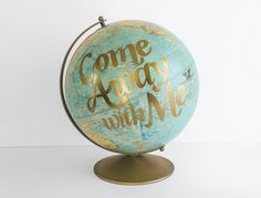 "World Globe 12in ""Come Away with Me"" Painted Globe Travel Wanderlust Romance Love Adventure on Etsy, $215.00"