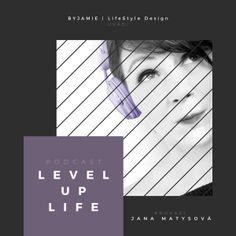 BYJAMIE   Lifestyle Design – Místo pro ženy, které tvoří svůj VÝJIMEČNÝ ŽIVOT podle vlastních pravidel Level Up, Life, Design